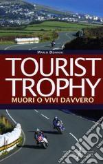 Tourist Trophy. Muori o vivi davvero libro
