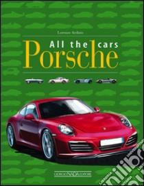 Porsche all the cars libro di Ardizio Lorenzo