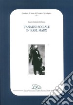 L'analisi sociale in Karl Marx libro di Fabiano Mauro A.
