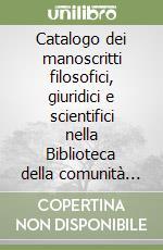 Catalogo dei manoscritti filosofici, giuridici e scientifici nella Biblioteca della comunità ebraica di Mantova libro di Tamani Giuliano