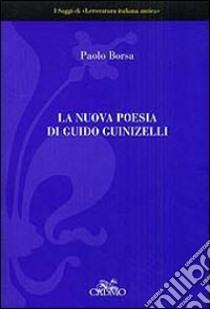 La nuova poesia di Guido Guinizelli libro di Borsa Paolo