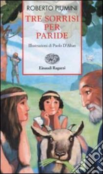 Tre sorrisi per Paride libro di Piumini Roberto