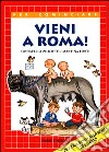 Vieni a Roma!