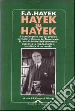 Hayek su Hayek. L'autobiografia del più grande pensatore liberale del Novecento libro