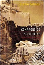 Compagni di solitudine. Una educazione intellettuale libro