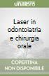 Laser in odontoiatria e chirurgia orale