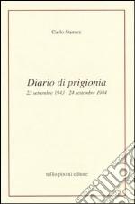 Diario di prigionia. 23 settembre 1943-24 settembre 1944 libro