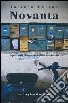 Novanta. Napoli in 90 storie vere ispirate alla smorfia libro