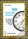 Novanta secondi di pausa. Una ricarica di vitalità, benessere e gioia di vivere libro