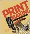 Printmaking. Traditional and contemporary techniques. Ediz. italiana libro