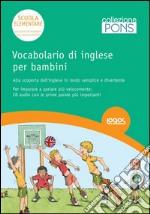 Vocabolario di inglese per bambini. Con CD Audio