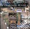 Terrazze, balconi e giardini pensili libro