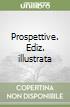 Prospettive. Ediz. illustrata libro
