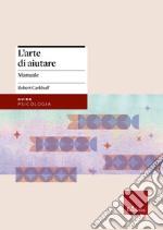L'arte di aiutare (corso avanzato) libro