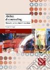 Abilità di counseling. Manuale per la prima formazione libro