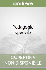 Pedagogia speciale libro di Larocca Franco