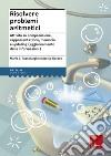 Risolvere problemi aritmetici. Attività su comprensione, rappresentazione, memoria e updating (aggiornamento delle informazioni) libro