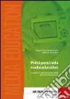 Primi passi nella media education. Curricolo di educazione ai media per la scuola primaria. Con DVD-ROM libro