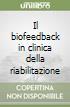 Il biofeedback in clinica della riabilitazione libro
