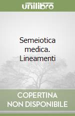 Semeiotica medica. Lineamenti
