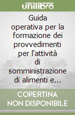 Guida operativa per la formazione dei provvedimenti per l'attivit di somministrazione di alimenti e bevande. Regione Lombardia libro di Corrioni Luigi