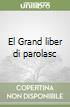 Grand liber di parolasc (El) libro