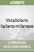 Vocabolario italiano-milanese libro