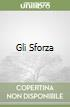 Gli Sforza libro