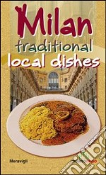 Milan. Traditional local dishes libro