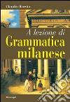 A lezione di grammatica milanese libro