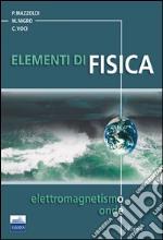 Elementi di fisica. Vol. 2: Elettromagnetismo e onde
