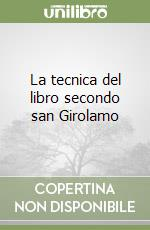 La tecnica del libro secondo san Girolamo libro di Arns Paulo E.