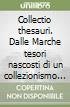 Collectio thesauri. Dalle Marche tesori nascosti di un collezionismo illustre (1)