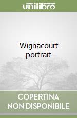 Wignacourt portrait libro di Lapucci R. (cur.)
