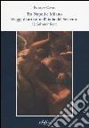 Tra Napoli e Milano. viaggi di artisti nell'Italia del Seicento. Vol. 2: Salvator Rosa libro