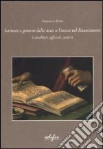 Scritture e governo dello Stato a Firenze nel Rinascimento. Cancellieri, ufficiali, archivi libro