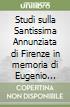 Studi sulla Santissima Annunziata di Firenze in memoria di Eugenio Casalini osm