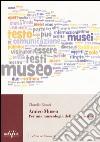 Amico museo. Per una museologia dell'accoglienza libro