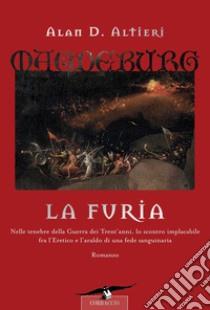 La Furia. Magdeburg libro di Altieri Alan D.