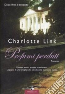 Profumi perduti libro di Link Charlotte