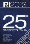25° rapporto Italia 2013. Percorsi di ricerca nella società italiana libro