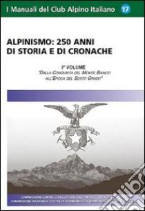 Alpinismo. 250 anni di storia e di cronache (1) libro di Scandellari Armando