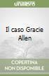 Il caso Gracie Allen libro