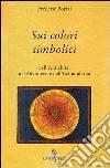 Sui colori simbolici nell'antichità, nel Medioevo e nell'età moderna libro