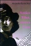 Antico Tibet, nuova Cina libro