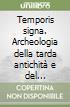 Temporis signa. Archeologia della tarda antichit� e del Medioevo (6)