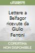 Lettere a Belfagor ricevute da Giulio Ferroni libro