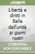 Libertà e diritti in Italia dall'unità ai giorni nostri libro
