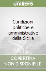 Condizioni politiche e amministrative della Sicilia libro di Franchetti Leopoldo