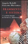 Frammento e sistema. Il conflitto-mondo da Sarajevo a Manhattan libro